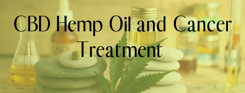 CBD Hemp Oil and Cancer Treatment